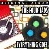 Play & Download Everything Goes!!! by The Four Lads | Napster