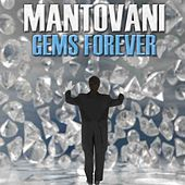 Play & Download Gems Forever by Mantovani | Napster