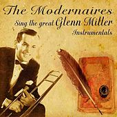 Play & Download The Modernaires Sing The Great Glenn Miller Instrumentals by The Modernaires | Napster