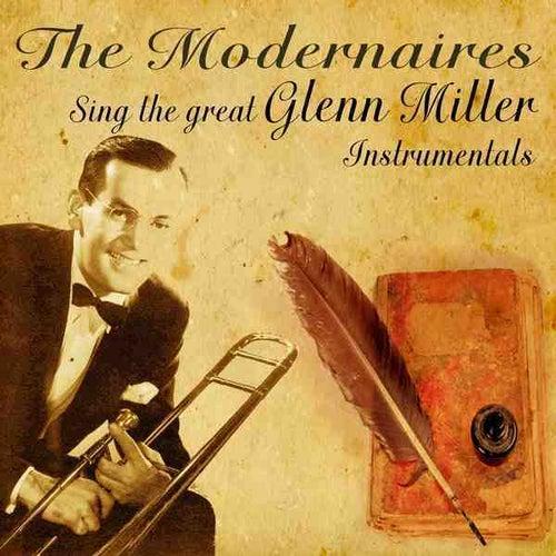 The Modernaires Sing The Great Glenn Miller Instrumentals by The Modernaires