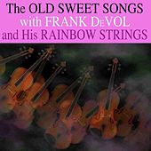 Play & Download The Old Sweet Songs by Frank DeVol | Napster