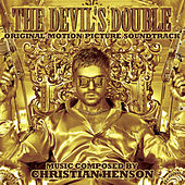 Play & Download The Devil's Double (Original Motion Picture Soundtrack) by Christian Henson | Napster