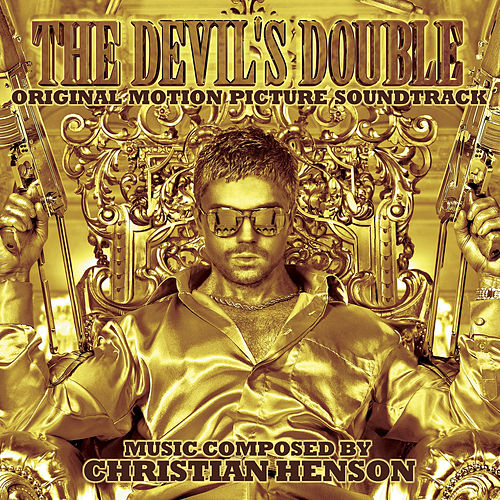 The Devil's Double (Original Motion Picture Soundtrack) by Christian Henson