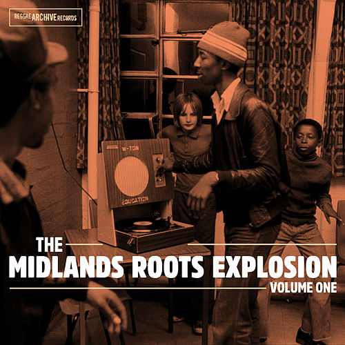 Play & Download The Midlands Roots Explosion Volume One by Various Artists | Napster