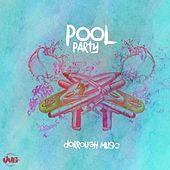Play & Download Pool Party by Dorrough Music | Napster