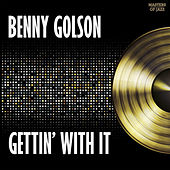 Play & Download Gettin' With It by Benny Golson | Napster