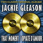 Play & Download That Moment/Opiate D'Amour by Jackie Gleason | Napster