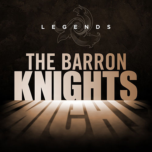 Legends - The Barron Knights by The Barron Knights