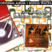 Dancing Room Only And Berlin By Lombardo by Guy Lombardo