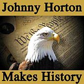 Play & Download Johnny Horton Makes History by Johnny Horton | Napster