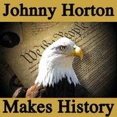Play & Download Johnny Horton Makes History by Johnny Horton | Napster