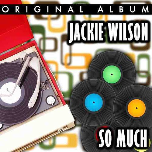 Play & Download So Much by Jackie Wilson   Napster