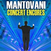 Play & Download Concert Encores by Mantovani | Napster