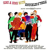 Play & Download Sing A Song With Knuckles O'Toole by Knuckles O'Toole | Napster
