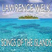 Songs Of The Islands by Lawrence Welk