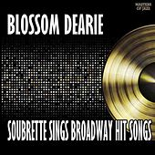Play & Download Blossom Dearie, Soubrette: Sings Broadway Songs by Blossom Dearie | Napster