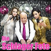 Play & Download Die Schlager Fete by Various Artists | Napster