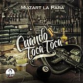 Play & Download Cuando Toca Toca by Mozart La Para | Napster