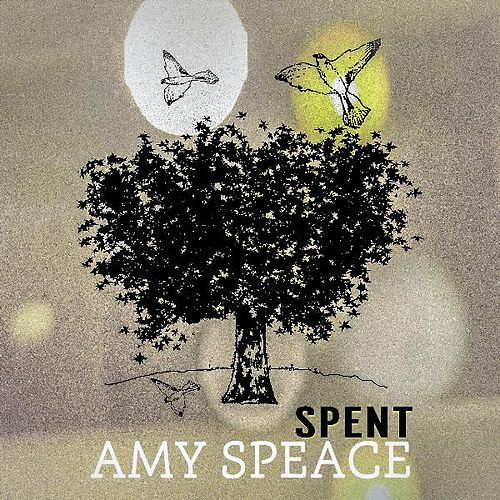 Play & Download Spent by Amy Speace | Napster