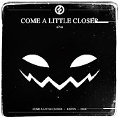 Play & Download Come a Little Closer by She | Napster
