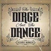 Play & Download The Dirge and the Dance by Chris Burns | Napster
