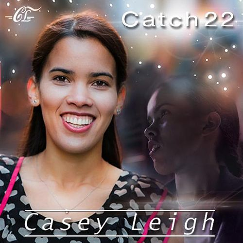Catch 22 by Casey Leigh