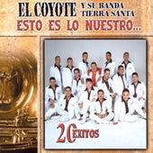 Play & Download Esto Es Lo Nuestro: 20 Exitos by El Coyote Y Su Banda | Napster