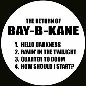 Play & Download The Return of Bay-B-Kane by Bay B Kane | Napster