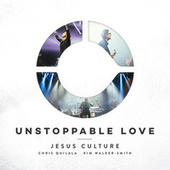 Unstoppable Love by Jesus Culture