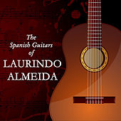 Play & Download The Spanish Guitars Of Laurindo Almeida by Laurindo Almeida | Napster
