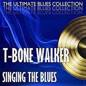Play & Download Singing The Blues by T-Bone Walker | Napster