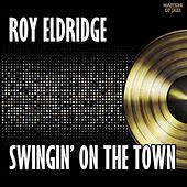 Play & Download Swingin' On The Town by Roy Eldridge | Napster
