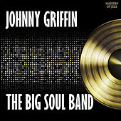 Play & Download The Big Soul Band by Johnny Griffin | Napster