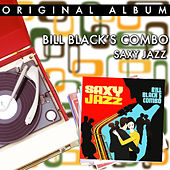 Play & Download Saxy Jazz by Bill Black's Combo | Napster