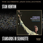 Play & Download Standards In Silhouette by Stan Kenton | Napster