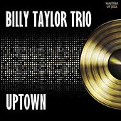 Uptown by Billy Taylor