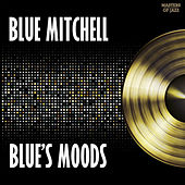 Play & Download Blue's Moods by Blue Mitchell | Napster