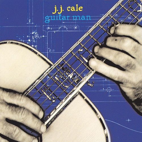 Play & Download Guitar Man by JJ Cale | Napster