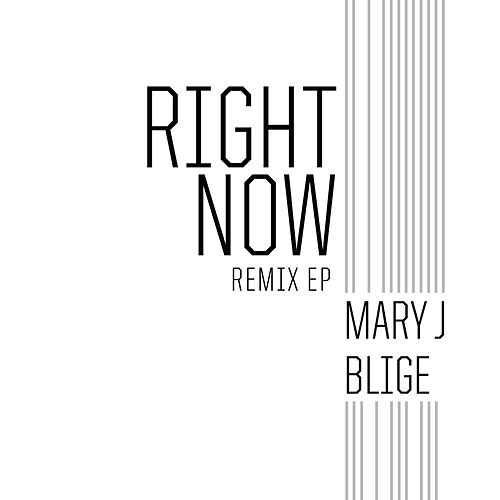 Play & Download Right Now Remix EP by Mary J. Blige | Napster