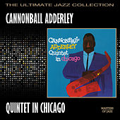 Cannonball Adderley Quintet In Chicago by Cannonball Adderley