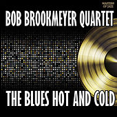 The Blues Hot And Cold by Bob Brookmeyer