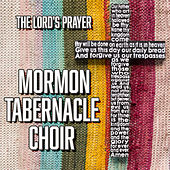 The Lord's Prayer by The Mormon Tabernacle Choir