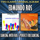 Play & Download Dancing With Ros/Perfect For Dancing by Edmundo Ros | Napster