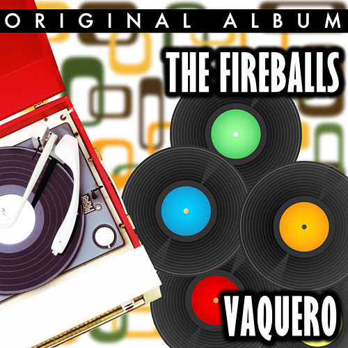 Play & Download Vaquero by The Fireballs | Napster