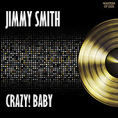 Play & Download Crazy Baby by Jimmy Smith | Napster