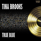 True Blue by Tina Brooks