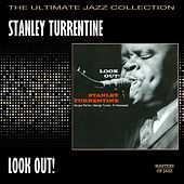 Play & Download Look Out! by Stanley Turrentine | Napster
