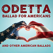 Play & Download Ballad For Americans And Other American Ballads by Odetta | Napster