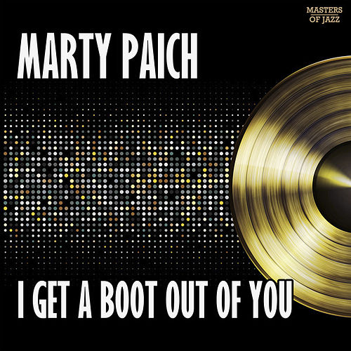 Play & Download I Get A Boot Out Of You by Marty Paich | Napster