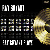 Play & Download Ray Bryant Plays by Ray Bryant | Napster